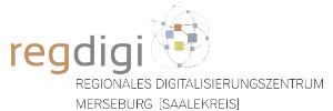 Regionales Digitalisierungszentrum - Merseburg [Saalekreis]